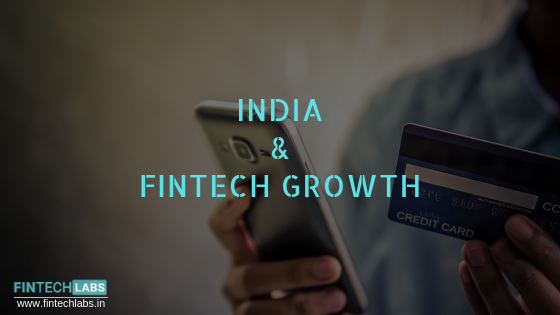 The Indian Fintech Industry and its ceaseless Growth